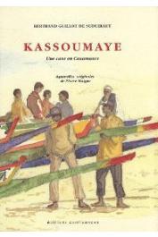GUILLOT DE SUDUIRAUT Bertrand - Kassoumaye. Une case en Casamance
