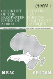 CLOFFA 1 , DAGET J., GOSSE J.P. et Alia - Check List of  the Freshwater Fishes of Africa / Catalogue des Poissons d'Eau Douce d'Afrique, vol. 1