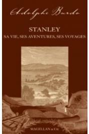 BURDO Adolphe - Stanley, sa vie, ses aventures, ses voyages
