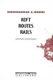 WABERI Abdourahman Ali - Rift Routes Rails. Variations romanesques