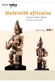 GEOFFROY-SCHNEITER Bérénice - Maternité africaine - Sculpture Urhono, Nigeria