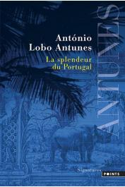 LOBO ANTUNES Antonio - La Splendeur du Portugal