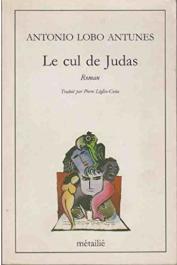 LOBO ANTUNES Antonio - Le Cul de judas