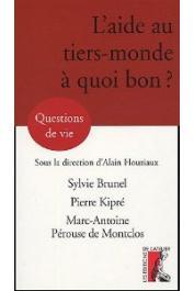 BRUNEL Sylvie, KIPRE Pierre, PEROUSE DE MONTCLOS Antoine - L'aide au tiers-monde à quoi bon ?