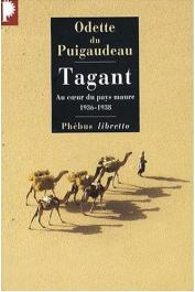 DU PUIGAUDEAU Odette - Tagant. Au cœur du pays maure (1933-1936)