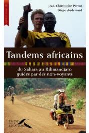 AUDEMARD Diego, PERROT Jean-Christophe - Tandems africains. Du Sahara au Kilimandjaro guidés par des non-voyants