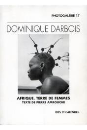 DARBOIS Dominique, AMROUCHE Pierre - Afrique, terre de femmes