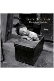 DARBOIS Dominique (photos), AMROUCHE Pierre (textes) - Terre d'enfants