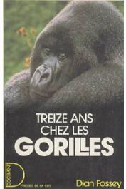 FOSSEY Dian - Treize ans chez les gorilles