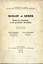 MANESSY Gabriel, SAUVAGEOT Serge (études réunies et éditées par les soins de) - Wolof et Sérèr. Etudes de phonétique et de grammaire descriptive