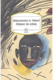 WABERI Abdourahman Ali - Moisson de crânes. Textes pour le Rwanda
