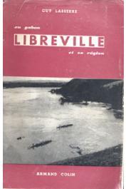 LASSERRE Guy - Libreville: la ville et sa région (avec sa jaquette)
