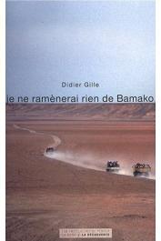 GILLE Didier - Je ne ramenerai rien de Bamako