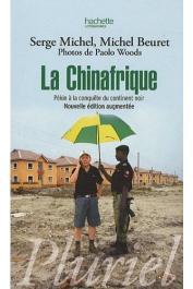 MICHEL Serge, BEURET Michel - La Chinafrique. Pékin à la conquête du continent noir