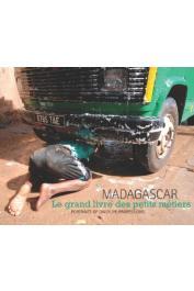 COLLECTIF, VANPAESCHEN Laurence (textes) - Madagascar. Le grand livre des petits métiers / Madagascar. Portraits of Dailylife Professions