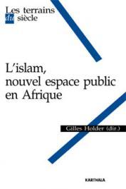 HOLDER Gilles (sous la direction de) - L'Islam, nouvel espace public en Afrique
