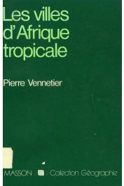 VENNETIER Pierre - Les villes d'Afrique tropicale