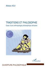 ADJI Aklesso - Traditions et philosophie. Essai d'une anthropologie philosophique africaine