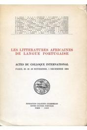 Les littératures africaines de langue portugaise. Actes du Colloque International. Paris 28 - 29 - 30 Novembre, 1 Décembre 1984