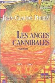 DEREY Jean-Claude - Les anges cannibales