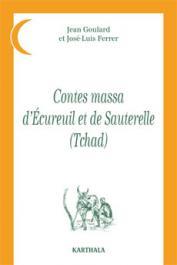 GOULARD Jean, FERRER José-Luis - Contes massa d'Ecureuil et de Sauterelle (Tchad)
