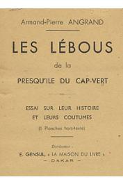 ANGRAND Armand-Pierre - Les Lébous de la presque ïle du Cap Vert. Essai sur leur histoire et leurs coutumes