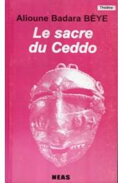 BEYE Alioune Badara - Le sacre du Ceddo. Théâtre