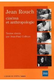 COLLEYN Jean-Paul (textes réunis par) - Jean Rouch. Cinéma et anthropologie