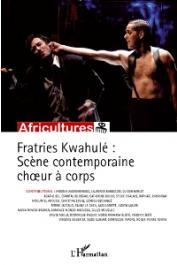 Africultures 77-78 - Fratries Kwahulé; scène contemporaine chœur à corps