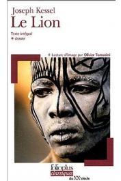 KESSEL Joseph - Le lion. Texte intégral + Dossier réalisé par Marianne Chomienne