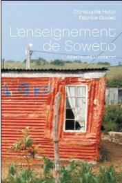 GOULET Patrice, HUTIN Christophe - L'enseignement de Soweto. Construire librement