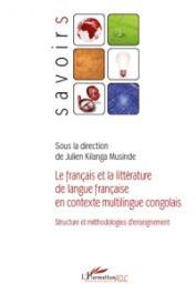 MUSINDE Julien Kilanga (sous la direction de) - Le Français et la littérature de langue française en contexte mltilingue congolais. Structure et méthodologies d'enseignement
