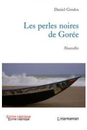 GRODOS Daniel - Les perles noires de Gorée. Nouvelles