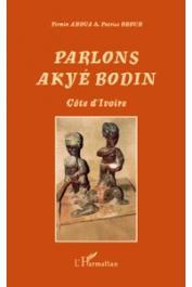AHOUA Firmin, ACHIE BROUH Patrice - Parlons Akyé Bodin
