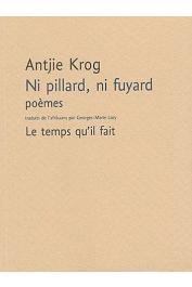 KROG Antjie - Ni pillard,ni fuyard. Poèmes, 1969-2003