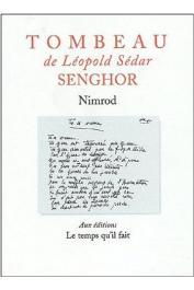 NIMROD - Tombeau de Léopold Sédar Senghor suivi de Léopold Sédar Senghor chantre de l'Afrique heureuse