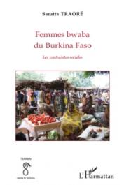 TRAORE Saratta - Femmes bwaba du Burkina Faso. Les contraintes sociales