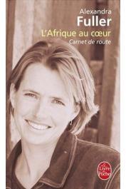 FULLER Alexandra - L'Afrique au cœur : Carnet de route