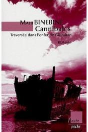 BINEBINE Mahi - Cannibales: Traversée dans l'enfer de Gibraltar
