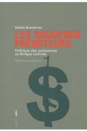 BRAECKMAN Colette - Les nouveaux prédateurs. Politique des puissances en Afrique centrale. 2eme édition revue et augmentée