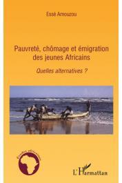 AMOUZOU Essè - Pauvreté, chômage et émigration des jeunes africains. Quelles alternatives ?