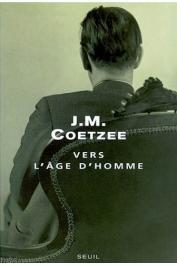 COETZEE John Maxwell - Vers l'âge d'homme