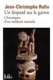 RUFIN Jean-Christophe - Un léopard sur le garrot. Chroniques d'un médecin nomade