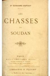 DUPOUY Edouard (Docteur) - Les Chasses du Soudan