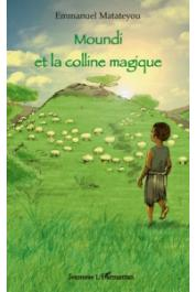 MATATEYOU Emmanuel - Moundi et la colline magique