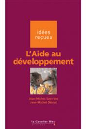 SEVERINO Jean-Michel, DEBRAT Jean-Michel - L'aide au développement