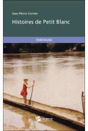 CORNIER Jean-Pierre - Histoires de Petit blanc. Témoignage