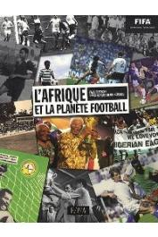 DIETSCHY Paul, KEMO-KEIMBOU David-Claude - L'Afrique et la planète Football