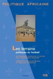 Politique Africaine - 118 / Les terrains politiques du football