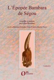 KESTELOOT Lilyan  - L'épopée bambara de Ségou